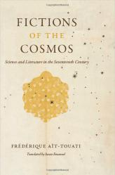 Fictions of the Cosmos: Science and Literature in the Seventeenth Century, par Frédérique Aït-Touati