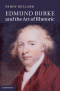 Edmund Burke and the Art of Rhetoric, by Paddy Bullard